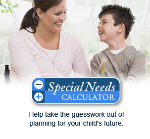 Special Needs Calculator Help take the guesswork out of planning for your child's future.